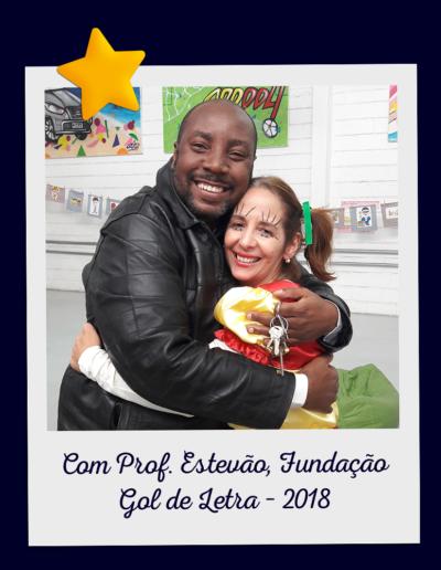Com Prof. Estevão, Fundação Gol de Letra – 2018