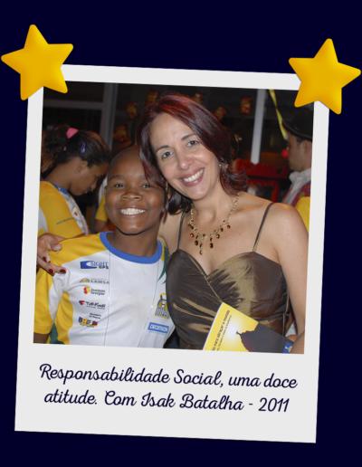 Responsabilidade Social, uma doce atitude. Com Isak Batalha - 2011