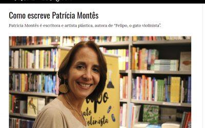 """Entrevista Patrícia Montês para o blog """"Como Eu Escrevo"""""""